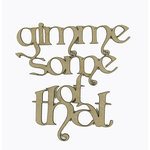 Grapevine Designs and Studio - Wood Shapes - Gimme Some of That