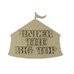Grapevine Designs and Studio - Chipboard Shapes - Under the Big Top