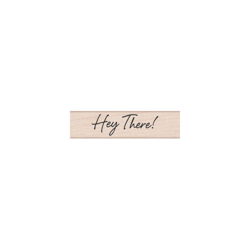 Hero Arts - Woodblock - Wood Mounted Stamps - Hey There