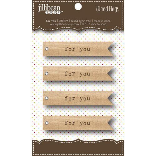 Jillibean Soup - Wooden Flags - For You