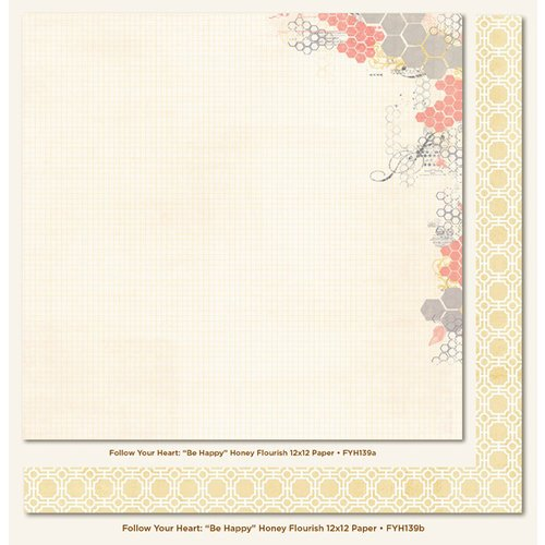My Mind's Eye - Follow Your Heart Collection - Be Happy - 12 x 12 Double Sided Paper - Honey Flourish