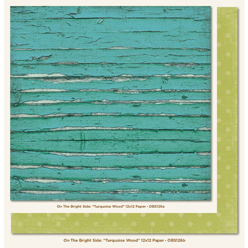 My Mind's Eye - On The Bright Side Collection - Two - 12 x 12 Double Sided Paper - Turquoise Wood