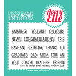 Avery Elle - Clear Acrylic Stamps - Simply Said