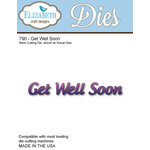 Elizabeth Craft Designs - Metal Die - Get Well Soon