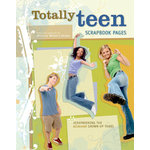 F+W Publications Inc. - Memory Makers Magazine - Totally Teen Scrapbook Pages, CLEARANCE