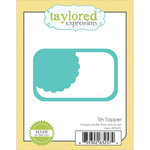 Taylored Expressions - Die - Tin Topper