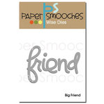 Paper Smooches - Dies - Big Friend Word