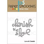 Paper Smooches - Dies - Love and Cherish