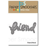 Paper Smooches - Dies - Friend Word