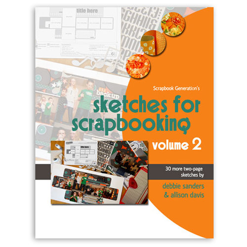 Scrapbook Generation Publishing - Sketches for Scrapbooking - Volume 2
