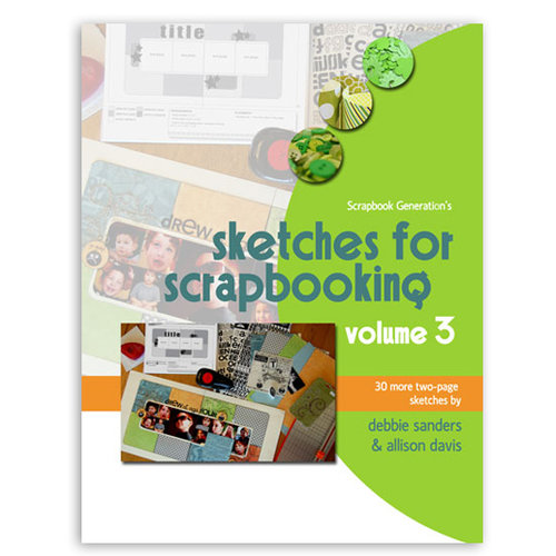 Scrapbook Generation Publishing - Sketches for Scrpabooking - Volume 3