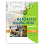 Scrapbook Generation Publishing - Sketches for Scrapbooking - Volume 3