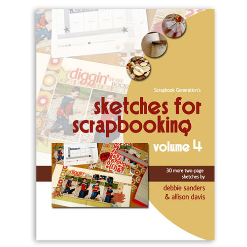 Scrapbook Generation Publishing - Sketches for Scrapbooking - Volume 4