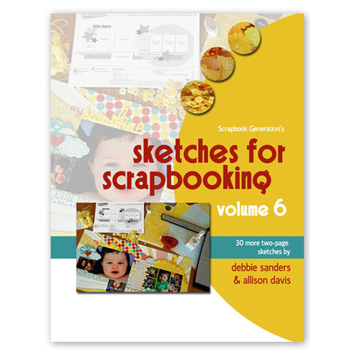 Scrapbook Generation Publishing - Sketches for Scrapbooking - Volume 6