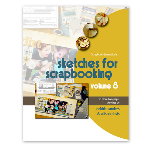 Scrapbook Generation Publishing - Sketches for Scrapbooking - Volume 8