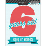 Scrapbook Customs - Happy Birthday Collection - 3 Dimensional Stickers - 6th Birthday