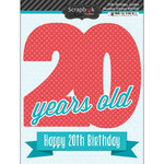 Scrapbook Customs - Happy Birthday Collection - 3 Dimensional Stickers - 20th Birthday