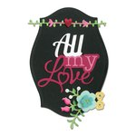 Sizzix - Hello Love Collection - Thinlits Die - Phrase, All My Love
