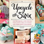 Sizzix - Sizzix Idea Book - Upcycle with Sizzix