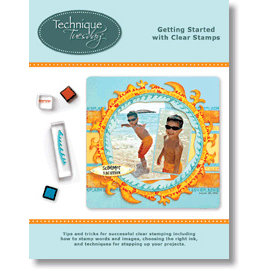 Technique Tuesday - Getting Started with Clear Stamps - Instruction Guide