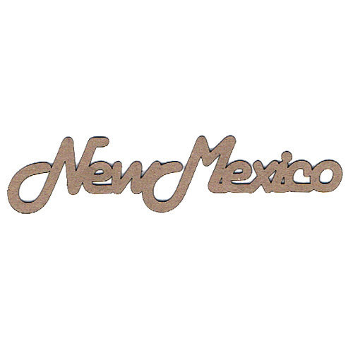 Leaky Shed Studio - Chipboard Words - New Mexico