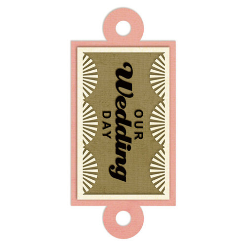 We R Memory Keepers - Embossed Tags - Our Wedding Day