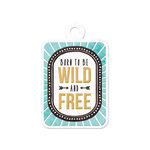 We R Memory Keepers - Indian Summer Collection - Embossed Tags - Wild and Free